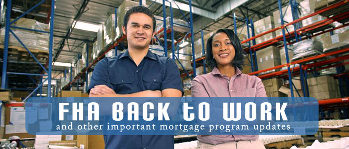 FHA back to work program and other important mortgage loan updates