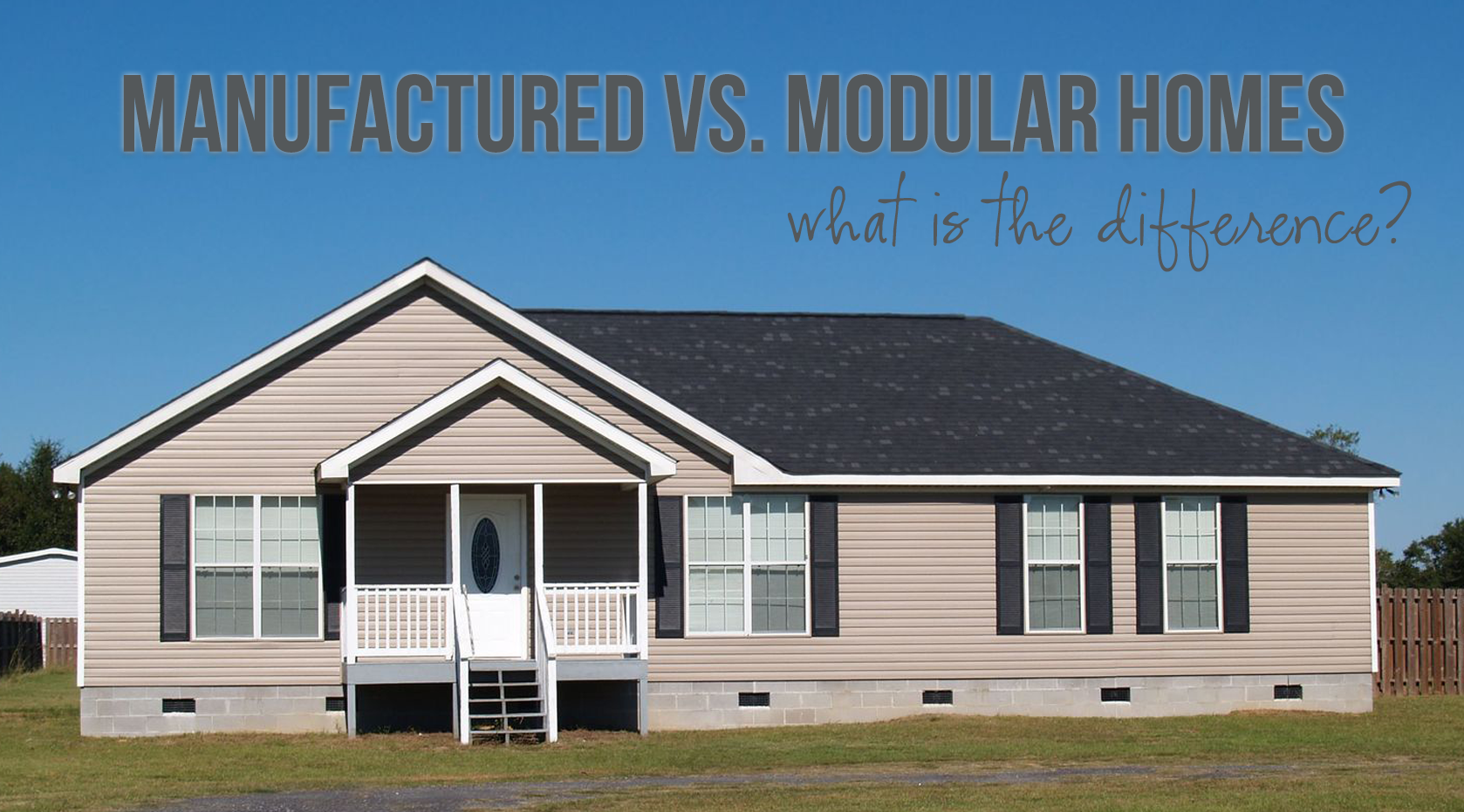manufactured vs modular homes what is the difference
