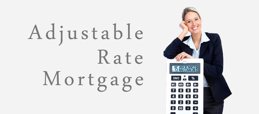 Adjustable Rate Mortgage.